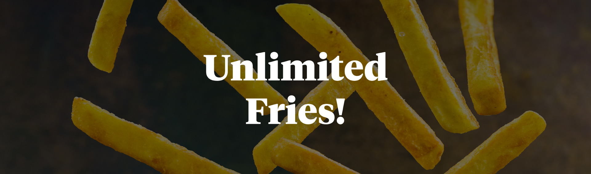 Unlimited Fries